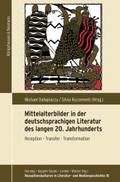 Mittelalterbilder in der deutschsprachigen Literatur des langen 20. Jahrhunderts