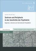 Zentrum und Peripherie in der Geschichte der Psychiatrie
