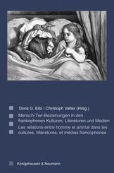 Mensch-Tier-Beziehungen in den frankophonen Kulturen, Literaturen und Medien; Les relations entre homme et animal dans l