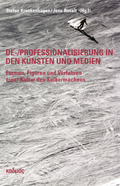 De-/Professionalisierung in den Künsten und Medien