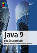 Java 9 Das Übungsbuch - Über 200 Aufgaben mit vollständigen Lösungen
