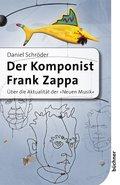 Der Komponist Frank Zappa