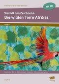 Vielfalt des Zeichnens: Die wilden Tiere Afrikas, m. CD-ROM