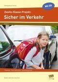 Zweite-Klasse-Projekt: Sicher im Verkehr, m. CD-ROM