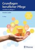 Verstehen & Pflegen: Grundlagen beruflicher Pflege; Bd.1