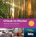 HOLIDAY Reisebuch: Urlaub im Kloster
