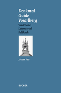 Denkmal Guide Vorarlberg - Bd.4