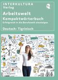 Arbeitswelt Kompaktwörterbuch Deutsch- Tigrinisch