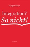 Integration? - So nicht!