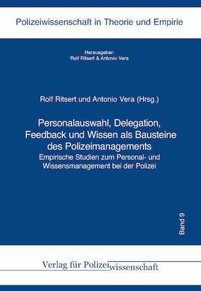 Personalauswahl, Delegation, Feedback und Wissen als Bausteine des Polizeimanagements