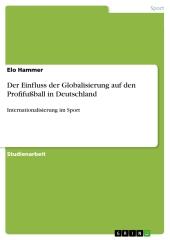 Der Einfluss der Globalisierung auf den Profifußball in Deutschland