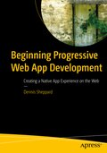 Beginning Progressive Web App Development