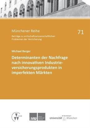 Determinanten der Nachfrage nach innovativen Industrieversicherungsprodukten in imperfekten Märkten