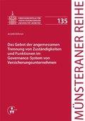 Das Gebot der angemessenen Trennung von Zuständigkeiten und Funktionen im Governance-System von Versicherungsunternehmen