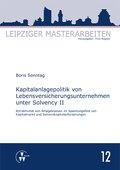 Kapitalanlagepolitik von Lebensversicherungsunternehmen unter Solvency II