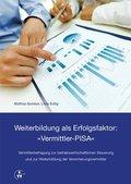 """Weiterbildung als Erfolgsfaktor: """"Vermittler-PISA"""""""