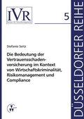 Die Bedeutung der Vertauensschadenversicherung im Kontext von Wirtschaftskriminalität, Risikomanagement und Compliance