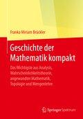 Geschichte der Mathematik kompakt - Das Wichtigste aus Analysis, Wahrscheinlichkeitstheorie, angewandter Mathematik, Top