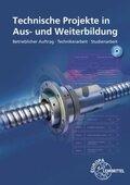 Technische Projekte in Aus- und Weiterbildung, m. CD-ROM