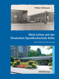 Mein Leben mit der Deutschen Sporthochschule Köln