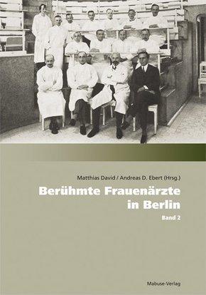 Berühmte Frauenärzte in Berlin - Bd.2