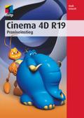 Cinema 4D R19 - Praxiseinstieg