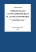 Formularmäßige Schiedsvereinbarungen in Verbraucherverträgen
