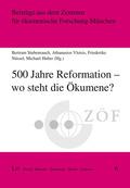 500 Jahre Reformation - wo steht die Ökumene?