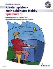 Klavier spielen, mein schönstes Hobby - Spielbuch, m. Audio-CD - Bd.1