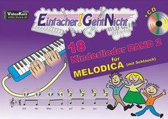 Einfacher!-Geht-Nicht: 18 Kinderlieder für MELODICA (mit Schlauch), m. 1 Audio-CD - Bd.2