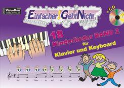 Einfacher!-Geht-Nicht: 18 Kinderlieder, für Klavier und Keyboard, mit Audio-CD - Bd.2