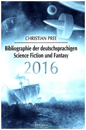 Bibliographie der deutschsprachigen Science Fiction und Fantasy 2016