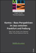 Kontra - Bass-Perspektiven im Jazz zwischen Frankfurt und Freiburg: Peter Trunk, Günter Lenz, Eberhard Weber, Thomas Sta