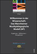Willkommen in der Wissenschaft: Das Mannheimer Musikpädagogische Modell (M3)