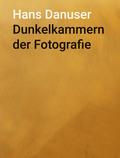 Dunkelkammern der Fotografie