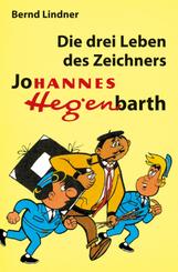 Die drei Leben des Zeichners Johannes Hegenbarth