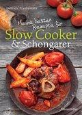 Meine besten Rezepte für Slow Cooker & Schongarer