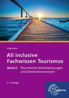All inclusive - Fachwissen Tourismus: Touristische Dienstleistungen und Destinationswissen; .2
