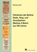 Fahrkarten der Berliner Stadt-, Ring- und Vorortbahnen (Berliner S-Bahn) aus 150 Jahren