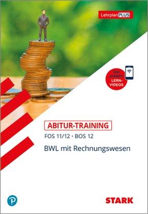 Abitur-Training FOS/BOS - BWL mit Rechnungswesen 11./12. Klasse
