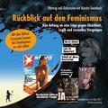 Rückblick auf den Feminismus. Von Anfang an eine Lüge gegen Gleichheit, Logik und sexuelles Vergnügen, 2 Audio-CDs