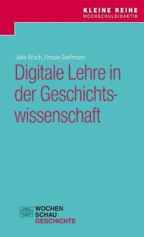 Digitale Lehre in der Geschichtswissenschaft