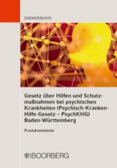 Gesetz über Hilfen und Schutzmaßnahmen bei psychischen Krankheiten (Psychisch-Kranken-Hilfe-Gesetz -- PsychKHG) Baden-Wü