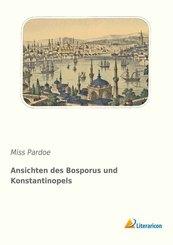 Ansichten des Bosporus und Konstantinopels