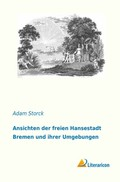 Ansichten der freien Hansestadt Bremen und ihrer Umgebungen