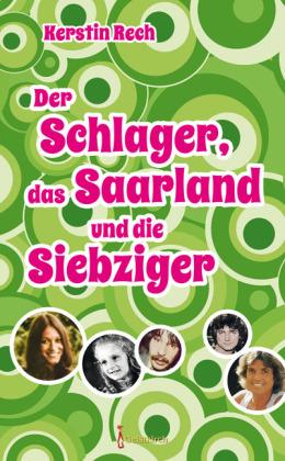 Der Schlager, das Saarland und die Siebziger