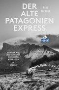 DuMont Reiseabenteuer Der alte Patagonien-Express