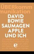 David Bowie, Saumagen, Apple und ich