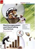 Rechnungswesen und Controlling Tourismus I HLT, m. Übungs-CD-ROM