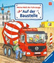 Meine Welt der Fahrzeuge - Auf der Baustelle